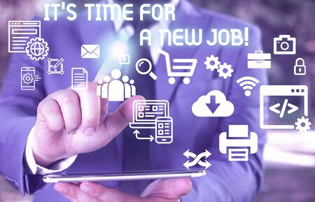 Word writing text It S Time For A New Job. Business photo showcasing having paid position regular employment Male human wear formal work suit presenting presentation using smart device 写真素材