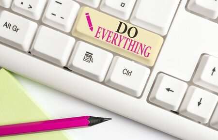 Handwriting text writing Do Everything. Conceptual photo Jack of All Trades Self Esteem Ego Pride No Limits White pc keyboard with empty note paper above white background key copy space