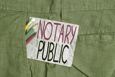 Conceptual hand writing showing Notary Public. Concept meaning Legality Documentation Authorization Certification Contract Writing equipment and purple note paper inside pocket of trousers