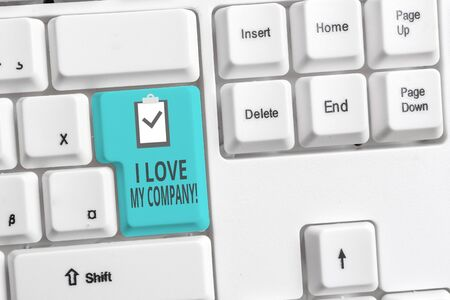 Handwriting text writing I Love My Company. Conceptual photo tell why admire their job and workplace White pc keyboard with empty note paper above white background key copy space