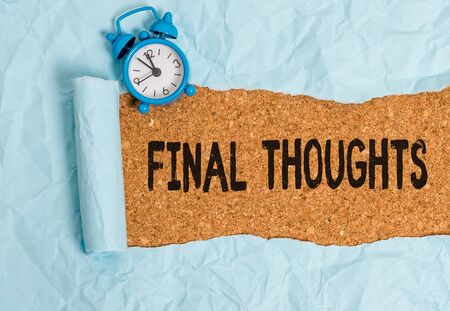 Handwriting text writing Final Thoughts. Conceptual photo the conclusion or last few sentences within your conclusion