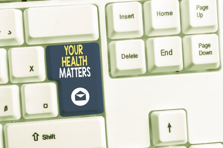 Word writing text Your Health Matters. Business photo showcasing good health is most important among other things White pc keyboard with empty note paper above white background key copy space