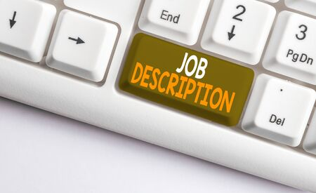 Text sign showing Job Description. Business photo showcasing a formal account of an employee s is responsibilities White pc keyboard with empty note paper above white background key copy space