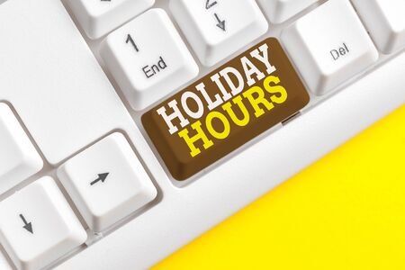 Word writing text Holiday Hours. Business photo showcasing Schedule 24 or7 Half Day Today Last Minute Late Closing White pc keyboard with empty note paper above white background key copy space