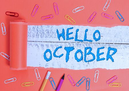 Conceptual hand writing showing Hello October. Concept meaning Last Quarter Tenth Month 30days Season Greeting