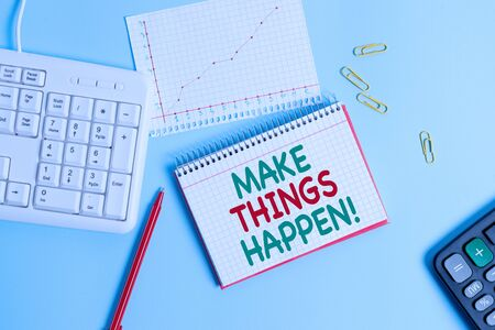 Conceptual hand writing showing Make Things Happen. Concept meaning you will have to make hard efforts in order to achieve it Paper blue keyboard office study notebook chart numbers memo Stok Fotoğraf
