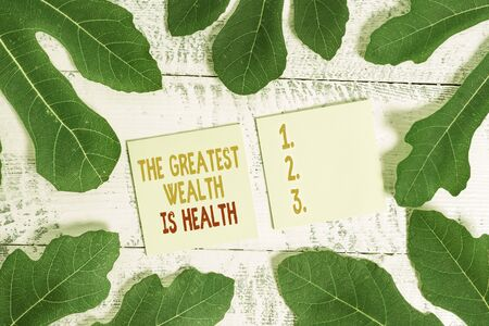 Text sign showing The Greatest Wealth Is Health. Business photo showcasing Many sacrifice their money just to be healthy