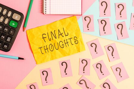 Writing note showing Final Thoughts. Business concept for the conclusion or last few sentences within your conclusion Mathematics stuff and writing equipment above pastel colours background Imagens