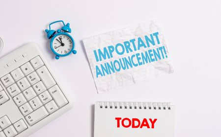 Text sign showing Important Announcement. Business photo showcasing spoken statement that tells showing about something Blank paper with copy space on the table with clock and pc keyboard