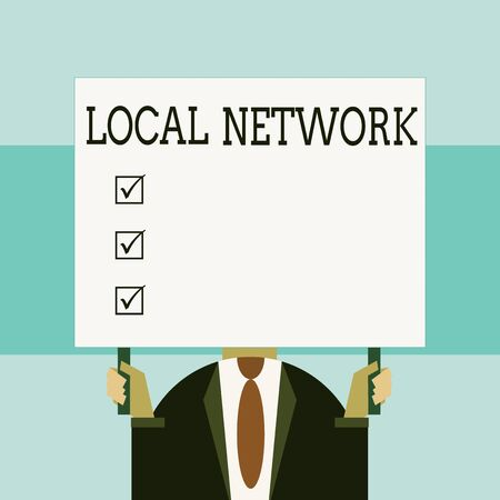 Writing note showing Local Network. Business concept for Intranet LAN Radio Waves DSL Boradband Switch Connection Just man chest dressed dark suit tie holding big rectangle