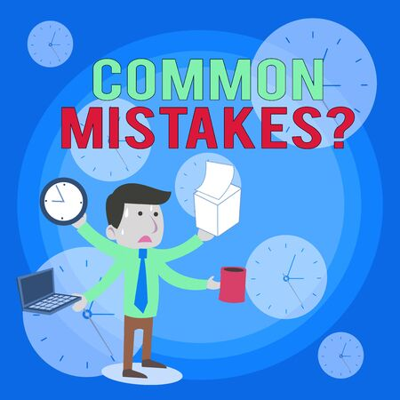 Word writing text Common Mistakes Question. Business photo showcasing repeat act or judgement misguided making something wrong Stressed Out Male Employee Manager Many Armed Multitasking Meet Deadline