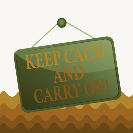 Conceptual hand writing showing Keep Calm And Carry On. Concept meaning slogan calling for persistence face of challenge Memo reminder empty board attached background rectangle 写真素材
