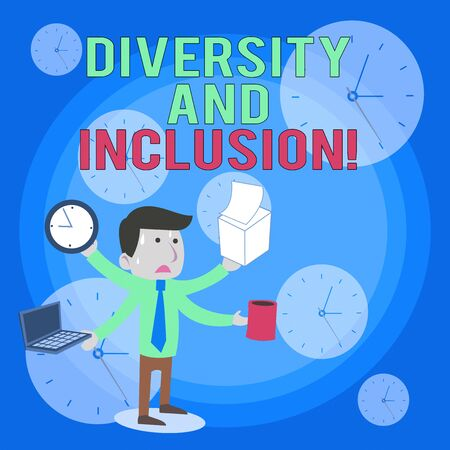 Word writing text Diversity And Inclusion. Business photo showcasing range huanalysis difference includes race ethnicity gender Stressed Out Male Employee Manager Many Armed Multitasking Meet Deadline