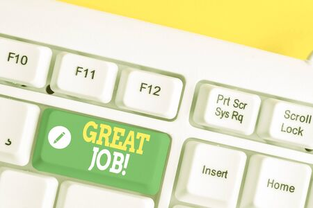 Text sign showing Great Job. Business photo showcasing used praising someone for something they have done very well White pc keyboard with empty note paper above white background key copy space