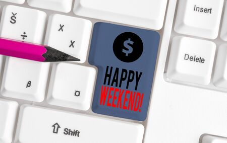 Conceptual hand writing showing Happy Weekend. Concept meaning something nice has happened or they feel satisfied with life White pc keyboard with note paper above the white background Imagens