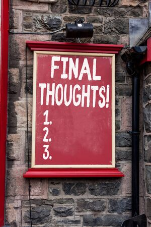 Conceptual hand writing showing Final Thoughts. Concept meaning should be last few sentences within your conclusions Blank board copy space for commercial advertising on wall