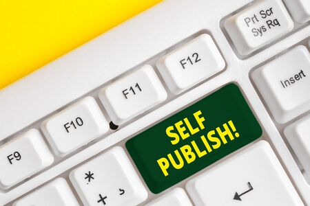 Word writing text Self Publish. Business photo showcasing writer publish piece of ones work independently at own expense White pc keyboard with empty note paper above white background key copy space