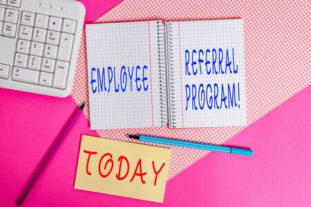 Text sign showing Employee Referral Program. Business photo text internal recruitment method employed by organizations Writing equipments and computer stuffs placed above colored plain table