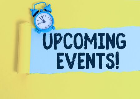 Word writing text Upcoming Events. Business photo showcasing thing that will happens or takes place soon planned occasion
