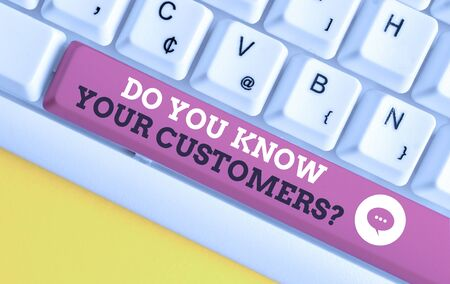 Writing note showing Do You Know Your Customers question. Business concept for asking to identify a customer s is nature White pc keyboard with note paper above the white background Foto de archivo - 130024227