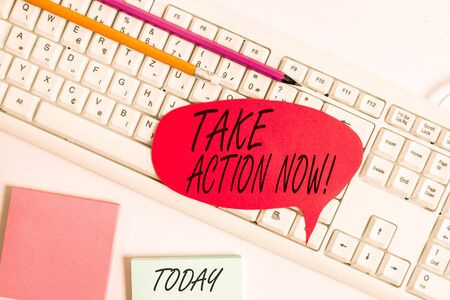Word writing text Take Action Now. Business photo showcasing do something official or concerted achieve aim with problem Empty copy space red note paper bubble above pc keyboard for text message