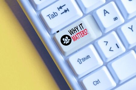 Word writing text Why It Matters Question. Business photo showcasing most important thing to be done when involved in situation White pc keyboard with empty note paper above white background key copy space Stock fotó