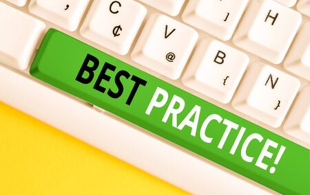 Word writing text Best Practice. Business photo showcasing commercial procedures that are accepted prescribed being correct White pc keyboard with empty note paper above white background key copy space