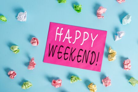 Writing note showing Happy Weekend. Business concept for something nice has happened or they feel satisfied with life Colored crumpled rectangle shaped reminder paper light blue background