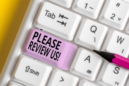 Conceptual hand writing showing Please Review Us. Concept meaning situation or system is formal examination by showing authority White pc keyboard with note paper above the white background