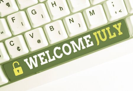 Handwriting text Welcome July. Conceptual photo Calendar Seventh Month 31days Third Quarter New Season White pc keyboard with empty note paper above white background key copy space