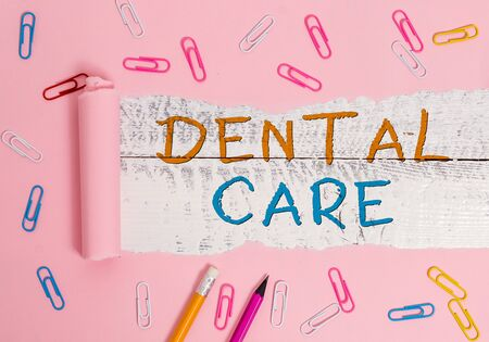 Writing note showing Dental Care. Business concept for maintenance of healthy teeth or to keep it clean for future
