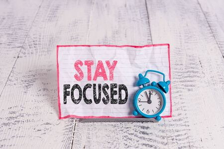 Text sign showing Stay Focused. Business photo text Be attentive Concentrate Prioritize the task Avoid distractions