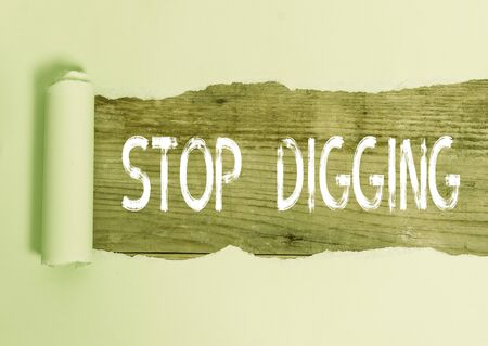Text sign showing Stop Digging. Business photo text Prevent Illegal excavation quarry Environment Conservation