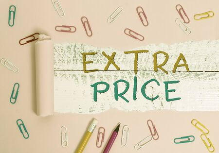 Writing note showing Extra Price. Business concept for extra price definition beyond the ordinary large degree Stok Fotoğraf