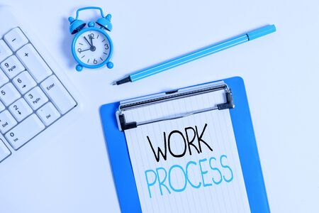 Conceptual hand writing showing Work Process. Concept meaning Standard procedures how to handle a particular job rules system Flat lay above table with clock pc keyboard and note paper