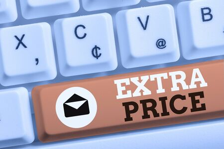 Word writing text Extra Price. Business photo showcasing extra price definition beyond the ordinary large degree White pc keyboard with empty note paper above white background key copy space