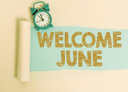 Text sign showing Welcome June. Business photo showcasing Calendar Sixth Month Second Quarter Thirty days Greetings