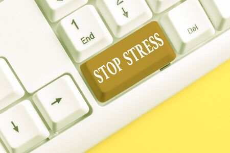 Word writing text Stop Stress. Business photo showcasing Seek help Take medicines Spend time with loveones Get more sleep White pc keyboard with empty note paper above white background key copy space