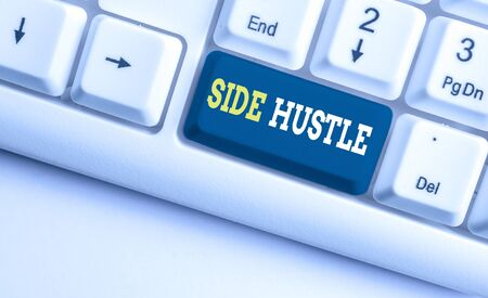 Conceptual hand writing showing Side Hustle. Concept meaning way make some extra cash that allows you flexibility to pursue White pc keyboard with note paper above the white background