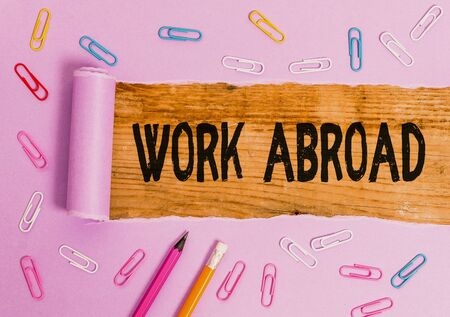 Writing note showing Work Abroad. Business concept for Immersed in a foreign work environment Job Overseas Non Local