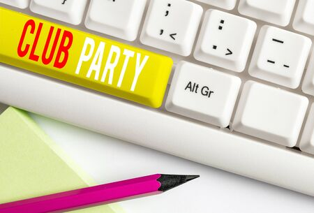 Handwriting text writing Club Party. Conceptual photo social gathering in a place that is informal and can have drinks White pc keyboard with empty note paper above white background key copy space