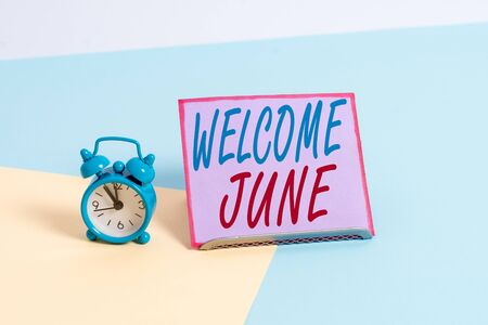 Text sign showing Welcome June. Business photo text Calendar Sixth Month Second Quarter Thirty days Greetings