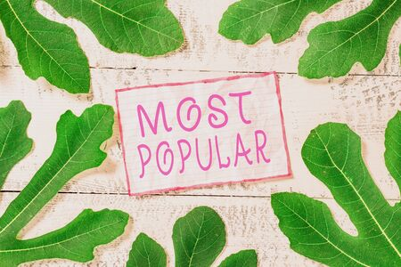 Handwriting text Most Popular. Conceptual photo Liked Followed Enjoyed by majority of the showing in a society