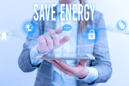 Handwriting text Save Energy. Conceptual photo decreasing the amount of power used achieving a similar outcome Female human wear formal work suit presenting presentation use smart device