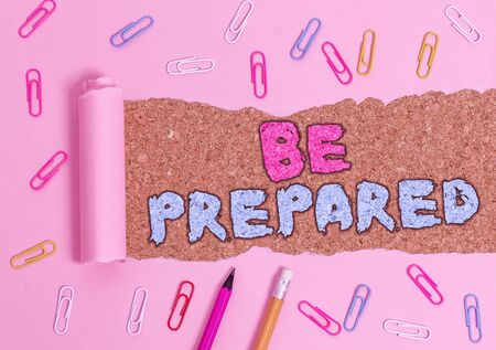 Writing note showing Be Prepared. Business concept for make something ready for use or consideration at future Stock fotó