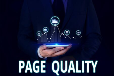 Text sign showing Page Quality. Business photo showcasing Effectiveness of a website in terms of appearance and function Male human wear formal work suit presenting presentation using smart device
