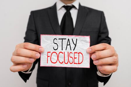 Handwriting text Stay Focused. Conceptual photo Be attentive Concentrate Prioritize the task Avoid distractions