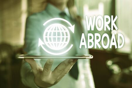 Word writing text Work Abroad. Business photo showcasing Immersed in a foreign work environment Job Overseas Non Local