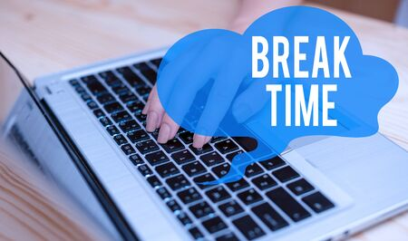 Conceptual hand writing showing Break Time. Concept meaning Period of rest or recreation after doing of certain work woman with laptop smartphone and office supplies technology