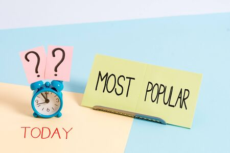 Handwriting text writing Most Popular. Conceptual photo Liked Followed Enjoyed by majority of the showing in a society